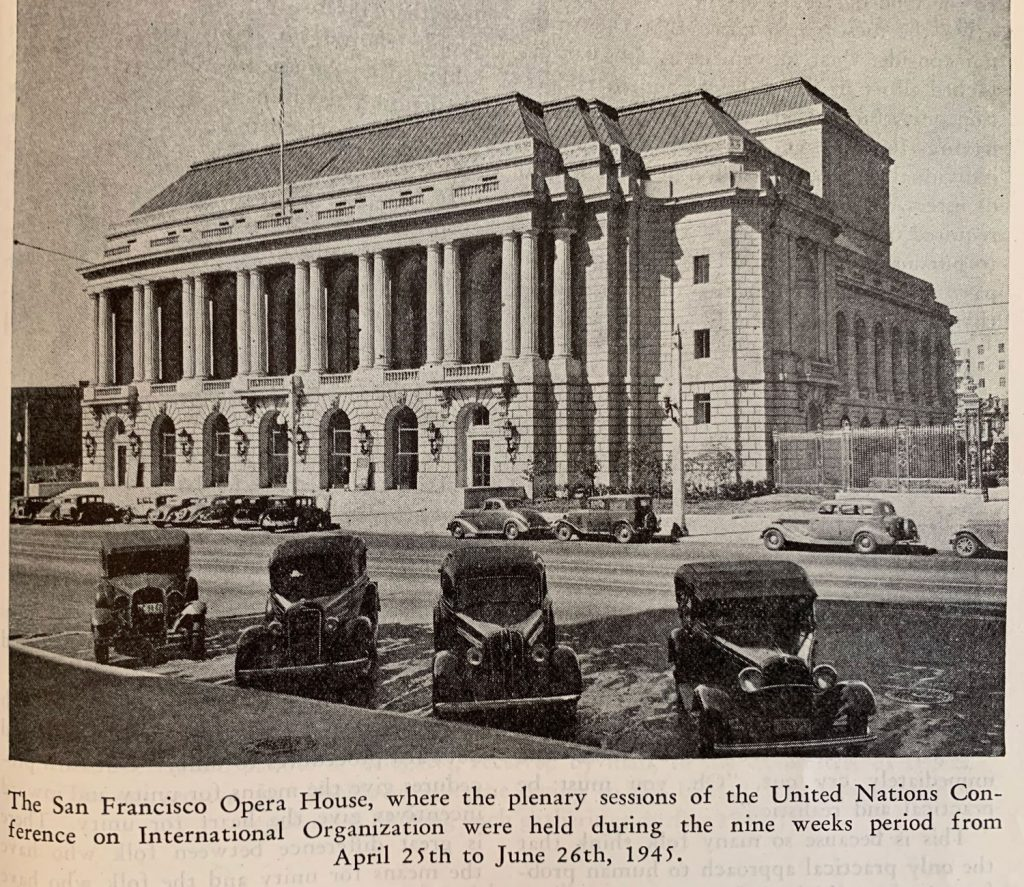 The San Francisco Opera House, where the plenary sessions of the United Nations Conference on International Organization were held during the nine weeks period from April 25th to June 26th, 1954